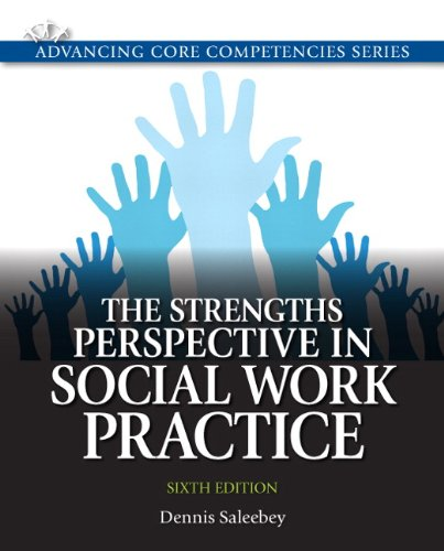 9780205011544: The Strengths Perspective in Social Work Practice (6th Edition) (Advancing Core Competencies)