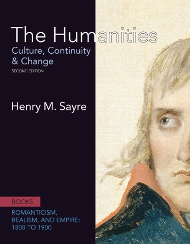 9780205013319: The Humanities: Culture, Continuity and Change, Book 5: 1800 to 1900 (2nd Edition) (Romanticism, Realism, and Empire: 1800 to 1900)