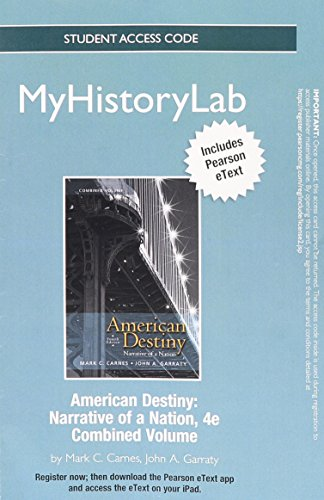 9780205014026: NEW MyHistoryLab with Pearson eText -- Standalone Access Card -- for American Destiny: Narrative of a Nation (4th Edition) (Myhistorylab (Access Codes))