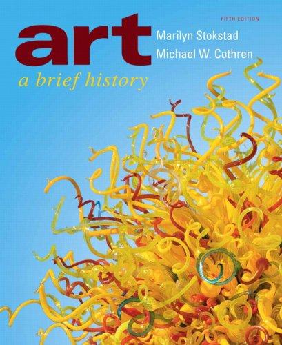 Art: A Brief History (5th Edition): Stokstad, Marilyn; Cothren,
