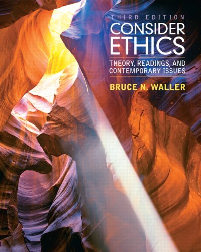 9780205017737: Consider Ethics: Theory, Readings, and Contemporary Issues (3rd Edition)
