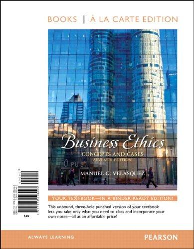 Business Ethics: Concepts and Cases, Books a: Manuel G. Velasquez