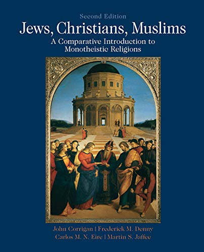Jews, Christians, Muslims: A Comparative Introduction to: Corrigan, John; Denny,
