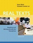 Real Texts: Reading and Writing Across the Disciplines, 2/E: Ward, Dean; Lei, Elizabeth Vander