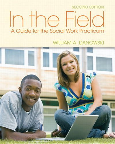 9780205022274: In the Field: A Guide for the Social Work Practicum (2nd Edition)