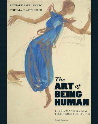 9780205022472: The Art of Being Human: The Humanities as a Technique for Living (10th Edition)