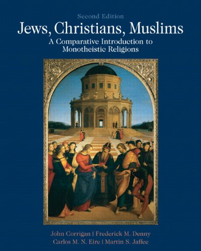 9780205026340: Jews, Christians, Muslims: A Comparative Introduction to Monotheistic Religions Plus MySearchLab with eText -- Access Card Package (2nd Edition)