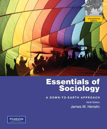 9780205026746: Essentials of Sociology: A Down-To-Earth ApproachESSENTIALS OF SOCIOLOGY: A DOWN-TO-EARTH APPROACH by Henslin, James M. (Author) on Sep-23-2010 Paperback