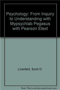 9780205027194: Psychology: From Inquiry to Understanding with Mypsychlab Pegasus with Pearson Etext
