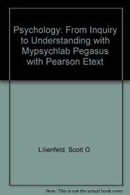 9780205027194: Psychology: From Inquiry to Understanding with MyPsychLab Pegasus with Pearson eText (2nd Edition)