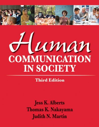 Human Communication in Society (3rd Edition): Jess K. Alberts,