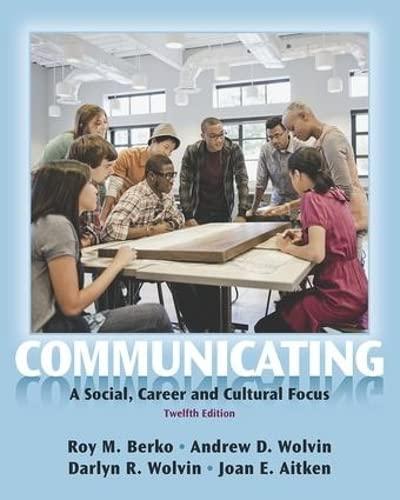 Communicating: A Social, Career, and Cultural Focus: Roy M. Berko,