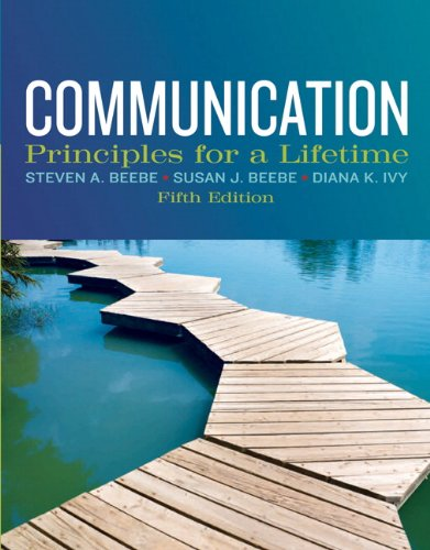 Communication: Principles for a Lifetime (5th Edition): Beebe, Steven A.;