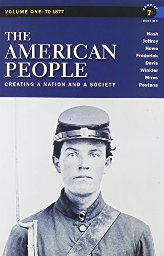 9780205029471: The American People: Creating a Nation and a Society, Concise Edition, Volume 1 with MyHistoryLab with Pearson eText -- Valuepack Access Card (7th Edition)