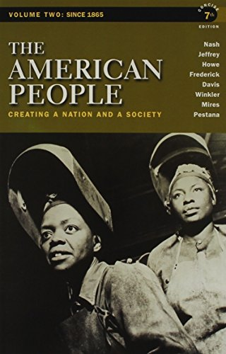 9780205029488: The American People: Creating a Nation and a Society, Concise Edition, Volume 2 with MyHistoryLab and Pearson eText (7th Edition)
