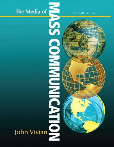 Media of Mass Communication (11th Edition): Vivian, John