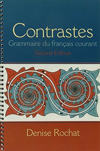 Contrastes: Grammaire du français courant with Workbook: Rochat, Denise
