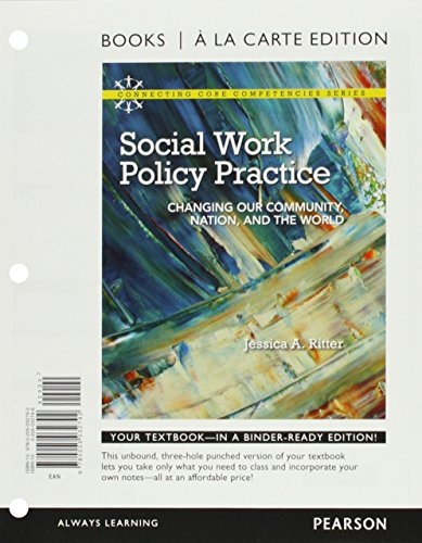 9780205032792: Social Work Policy Practice: Changing Our Community, Nation, and the World, Books a la Carte Edition (Connecting Core Competencies Series)
