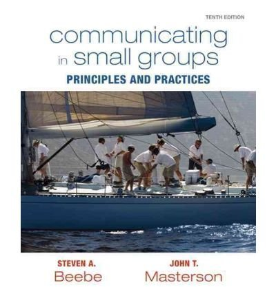 9780205034512: Communicating in Small Groups: Principles and Practices with MyCommunicationKit (10th Edition)