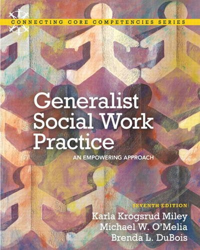 9780205036516: Generalist Social Work Practice: An Empowering Approach (7th Edition) (Connecting Core Competencies)