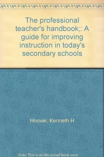 9780205038138: The professional teacher's handbook;: A guide for improving instruction in today's secondary schools