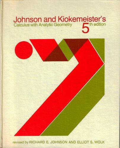 Johnson & Kiokemeister's Calculus with Analytic Geometry: Johnson, Richard; Wolk, Elliot S...