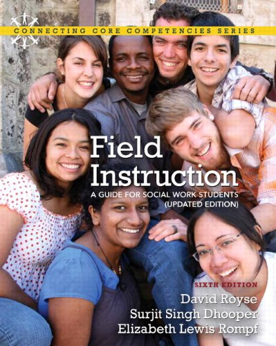 9780205042487: Field Instruction: A Guide for Social Work Students, Updated Edition Plus MySocialWorkLab with eText -- Access Card Package (6th Edition) (Connecting Core Competencies)