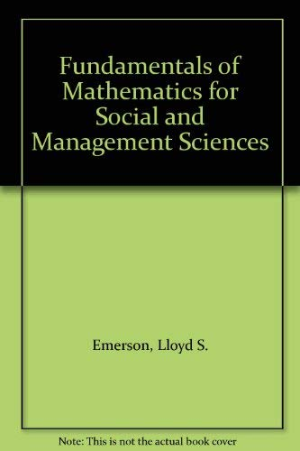 Fundamentals of Mathematics for Social and Management Sciences: Emerson, Lloyd S., Paquette, ...