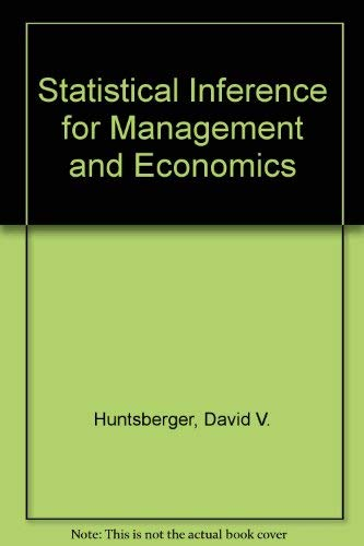 9780205046546: Statistical Inference for Management and Economics