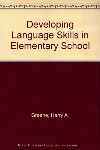 Developing Language Skills in Elementary School (0205046703) by Greene, Harry A.; Petty, Walter T.