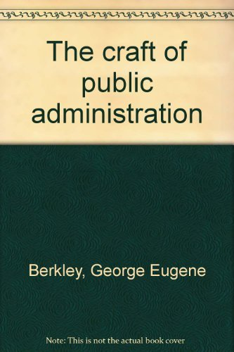 9780205046812: The craft of public administration