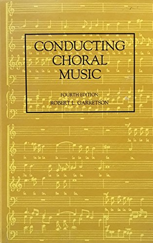 9780205047116: Conducting Choral Music, 4th Edition