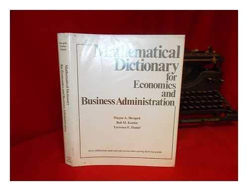 9780205050116: Mathematical dictionary for economics and business administration