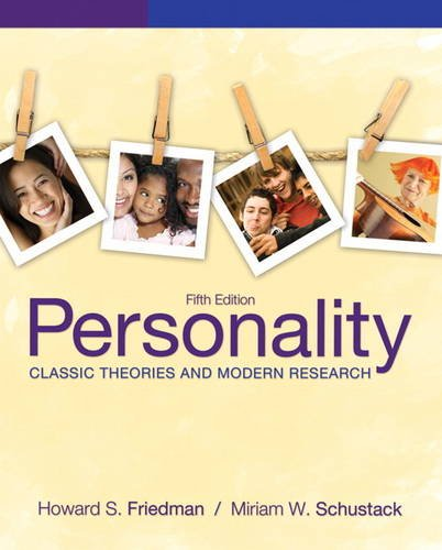 Personality: Classic Theories and Modern Research (5th Edition): Friedman, Howard S.; Schustack, ...