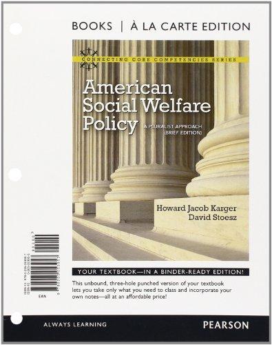9780205053957: American Social Welfare Policy: A Pluralist Approach, Brief Edition, Books a la Carte Edition (Connecting Core Competencies)