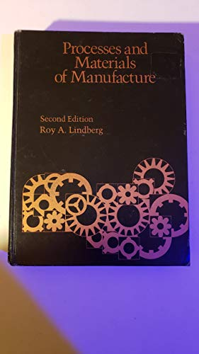 Processes and materials of manufacture: Lindberg, Roy A