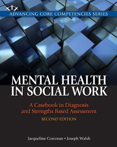 9780205055043: Mental Health in Social Work: A Casebook on Diagnosis and Strengths Based Assessment (Advancing Core Competencies)