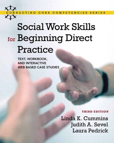 9780205055227: Social Work Skills for Beginning Direct Practice: Text, Workbook, and Interactive Web Based Case Studies (3rd Edition) (Connecting Core Competencies)