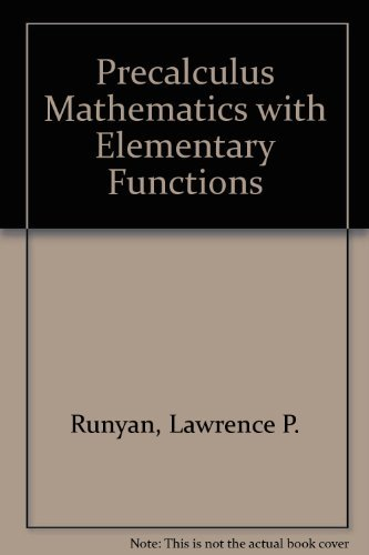 Precalculus Mathematics with Elementary Functions: Runyan, Lawrence P.