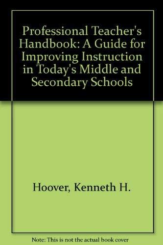 The Professional Teacher's Handbook: Kenneth H. Hoover