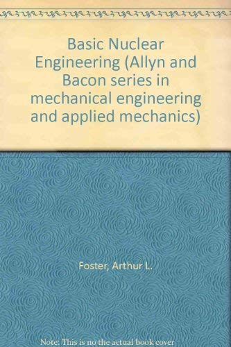 9780205056972: Basic Nuclear Engineering (Allyn and Bacon series in mechanical engineering and applied mechanics)