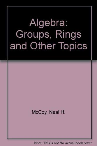 9780205056996: Algebra: Groups, Rings and Other Topics