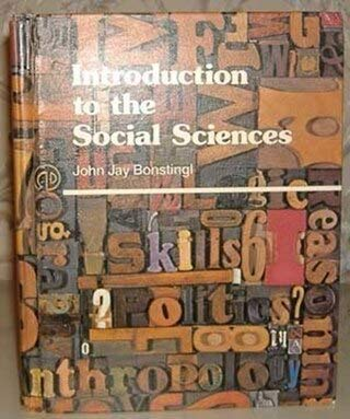 Introduction to the social sciences: John Jay Bonstingl