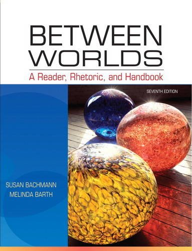 9780205059232: Between Worlds: A Reader, Rhetoric, and Handbook (7th Edition) (The Allyn and Bacon chemistry series)