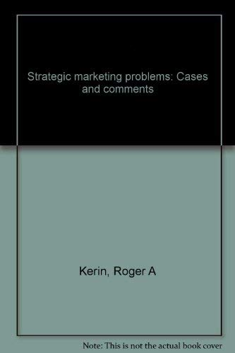9780205059805: Strategic marketing problems: Cases and comments