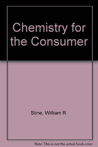 Chemistry for the Consumer: Stine, William R.