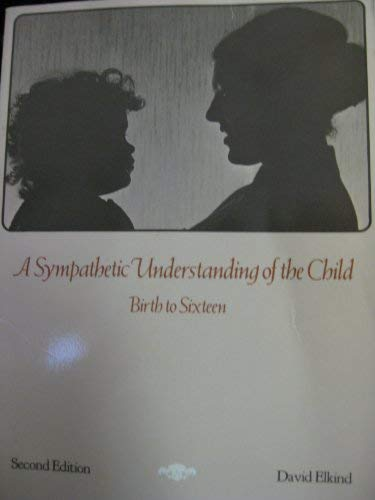 9780205060153: A Sympathetic Understanding of the Child (Birth to Sixteen)