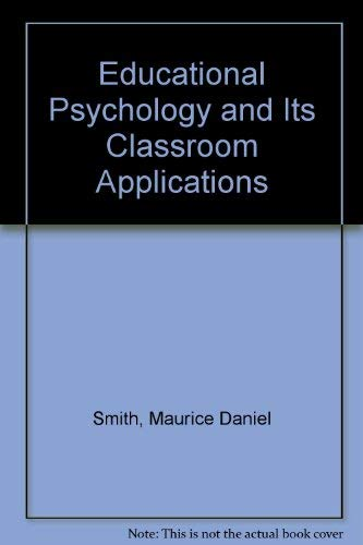 9780205060252: Educational Psychology and Its Classroom Applications