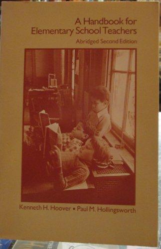 A handbook for elementary school teachers: Kenneth H Hoover