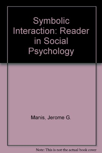 Symbolic Interaction: Reader in Social Psychology: Manis, Jerome G.,